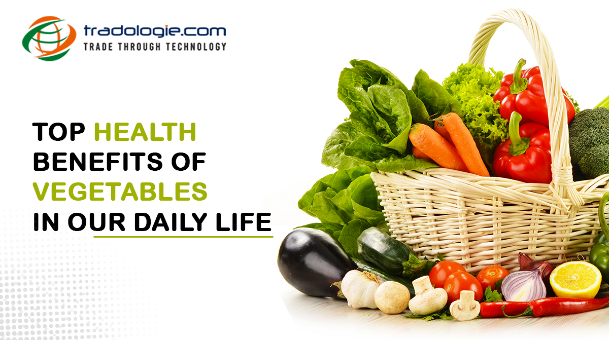 Top Health Benefits of Vegetables in Our Daily Life